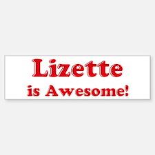 Lizette is Awesome Bumper Bumper Bumper Sticker