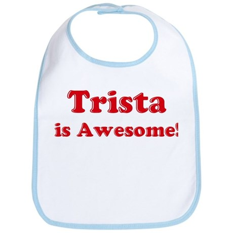 Trista is Awesome Bib
