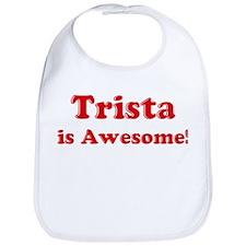 Trista is Awesome Bib