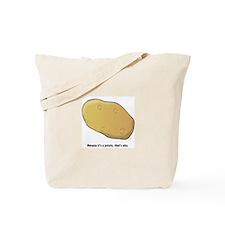 Because it's a potato Tote Bag