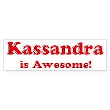 Kassandra is Awesome Bumper Car Sticker