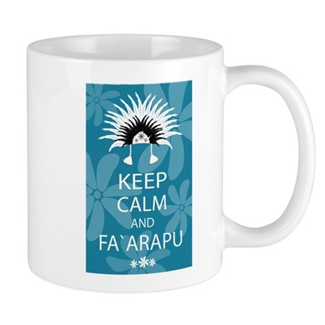 Keep Calm and Fa`arapu Mug
