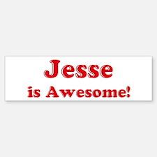 Jesse is Awesome Bumper Bumper Bumper Sticker