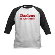 Darlene is Awesome Tee