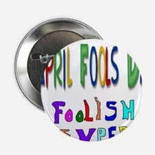 """April Fools Day 2.25"""" Button"""