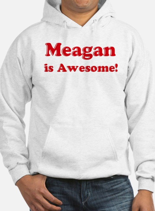 Meagan is Awesome Hoodie