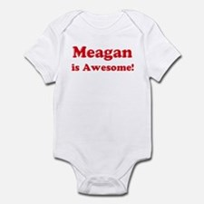 Meagan is Awesome Infant Bodysuit
