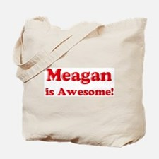 Meagan is Awesome Tote Bag