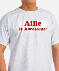 Allie is Awesome Ash Grey T-Shirt