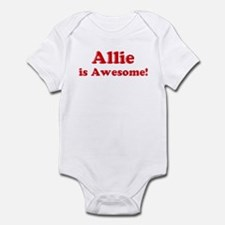 Allie is Awesome Infant Bodysuit