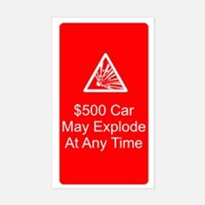 """$500 Car May Explode"" Decal"