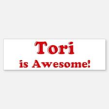 Tori is Awesome Bumper Bumper Bumper Sticker