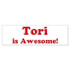 Tori is Awesome Bumper Bumper Sticker