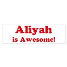 Aliyah is Awesome Bumper Bumper Sticker