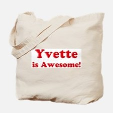 Yvette is Awesome Tote Bag