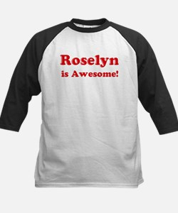 Roselyn is Awesome Tee