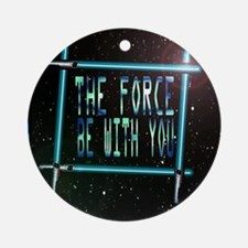 the force be with you Ornament (Round)
