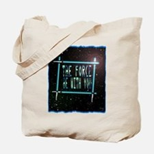 the force be with you Tote Bag