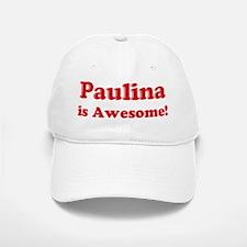 Paulina is Awesome Baseball Baseball Cap