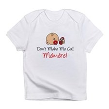 Dont Make Me Call Memere Infant T-Shirt