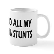Strairs, I Do All My Own Stunts Mug