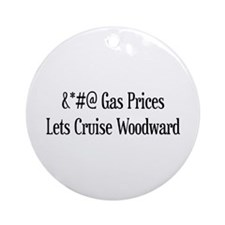 Gas Prices Lets Cruise Woodward Ornament (Round)