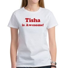 Tisha is Awesome Tee