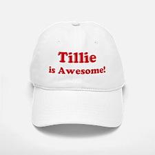 Tillie is Awesome Baseball Baseball Cap
