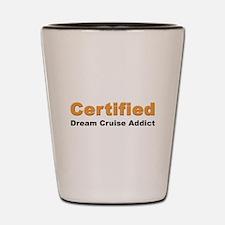 Certified Dream Cruise Addict Shot Glass