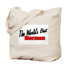 """""""The World's Best Mormon"""" Tote Bag"""