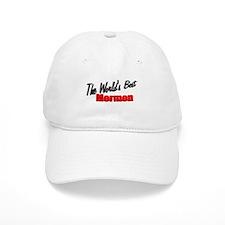 """""""The World's Best Mormon"""" Baseball Cap"""