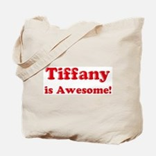 Tiffany is Awesome Tote Bag