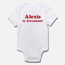 Alexis is Awesome Infant Bodysuit