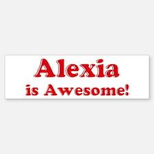 Alexia is Awesome Bumper Car Car Sticker
