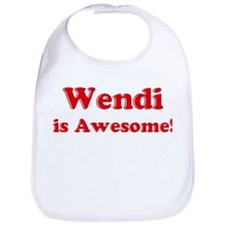 Wendi is Awesome Bib