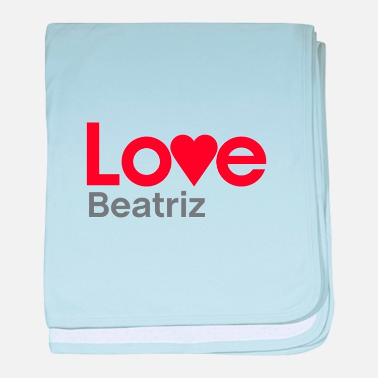 I Love Beatriz baby blanket