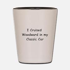 I Cruised Woodward In My Classic Car Shot Glass