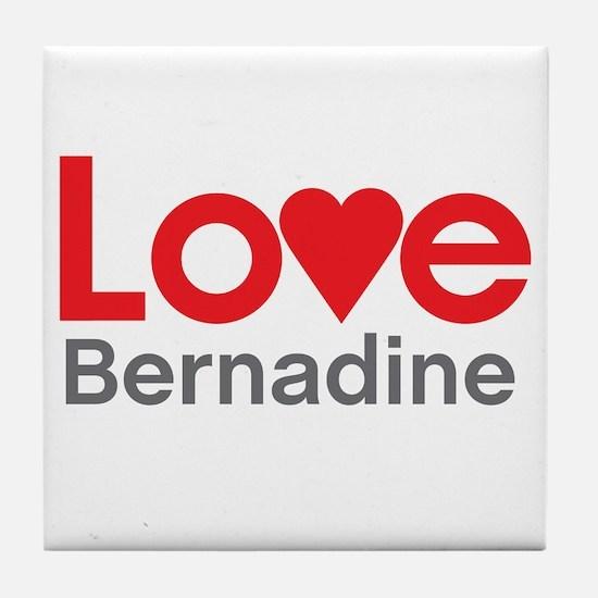 I Love Bernadine Tile Coaster
