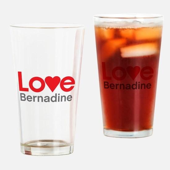 I Love Bernadine Drinking Glass