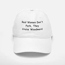 Real Woman Don't Park They Cruise Woodward Baseball Baseball Cap