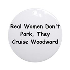 Real Woman Don't Park They Cruise Woodward Ornamen