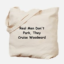 Real Men Don't Park They Cruise Woodward Tote Bag