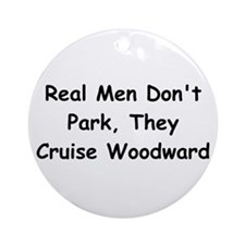 Real Men Don't Park They Cruise Woodward Ornament