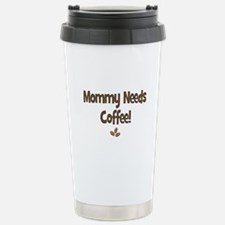 Mommy Needs Coffee Travel Mug