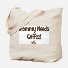 Mommy Needs Coffee Tote Bag