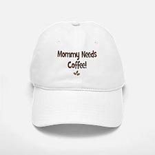 Mommy Needs Coffee Baseball Baseball Baseball Cap