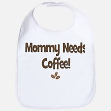 Mommy Needs Coffee Bib