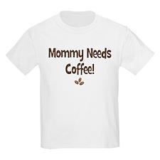 Mommy Needs Coffee Kids T-Shirt