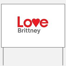 I Love Brittney Yard Sign