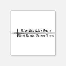 "Rise and Rise Again Square Sticker 3"" x 3"""